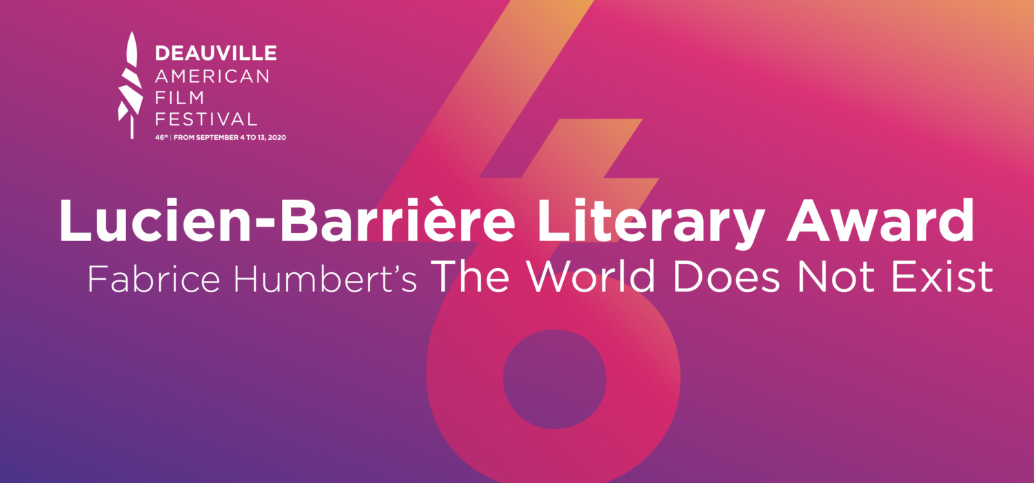 The Lucien-Barrière literary award : The World Does Not Exist